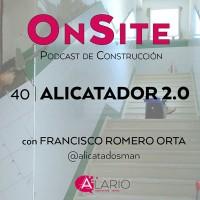 Entrevista alicatador 2.0 en OnSite Podcast de Construcción