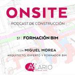 Formación BIM con Miguel Morea, en Onsite Podcast de Construcción