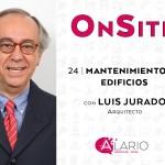 OnSite Podcast | Mantenimiento de edificios con Luis Jurado