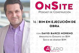 Hablamos de BIM en onsite podcast de construcción