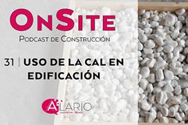 Hablamos del uso de cal en edificación en onsite podcast de construcción