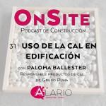 Uso de cal en edificación | OnSite Podcast de Construcción